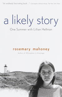 A Likely Story: One Summer With Lillian Hellman