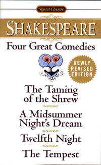 Four Great Comedies: the Taming of the Shrew: a Midsummer Night's Dream: Twelfth Night: the Tempest (Signet Classics)