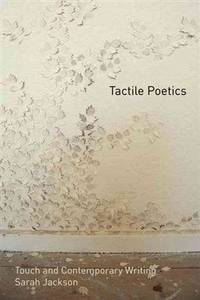 Tactile Poetics: Touch and Contemporary Writing