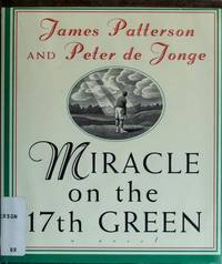 Miracle on the 17th Green by  James Patterson - Paperback - First Edition - 1996 - from Bookfinding, Ltd. and Biblio.com