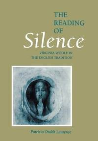 The Reading of Silence: Virginia Woolf in the English Tradition
