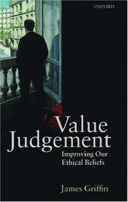 Value Judgement: Improving Our Ethical Beliefs by  James Griffin - Paperback - First Edition - 1998 - from Prior Books (SKU: 105307)