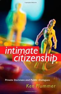Intimate Citizenship: Private Decisions and Public Dialogues (The Earl & Edna Stice Lecture-book...