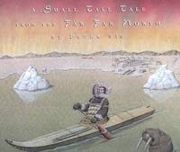 image of A Small Tall Tale from the Far Far North