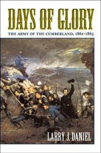 DAYS OF GLORY : The Army of the Cumberland 1861-1865