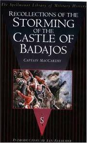 Recollections of the Storming of the Castle of Badajos. By the Third Division, Under the Command...