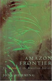 Amazon Frontier: The Defeat of the Brazilian Indian