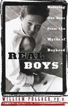 image of Real Boys: Rescuing Our Sons from the Myths of Boyhood
