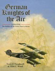 German Knights of the Air, 1914-1918, The Holders of the Orden Pour Le Merite by  Alan C  Terry C; Wood - First Edition - 1997 - from Bruce Davidson Books and Biblio.com