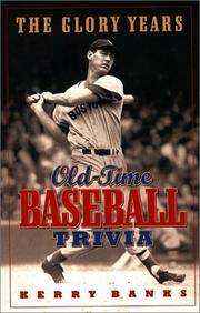 The Glory Years: Old-Time Baseball Trivia by  Kerry Banks - Paperback - Reprint edition - 1997 - from George Cross Books and Biblio.com