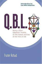 Q.B.L.: Being A Qabalistic Treatise on the Nature and Use of the Tree of Life