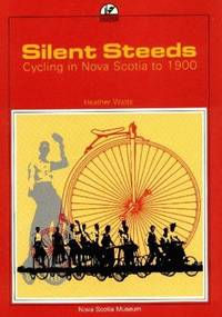 Silent Steeds: Cycling in Nova Scotia to 1900 (Peeper)