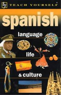 Spanish Language, Life and Culture (Teach Yourself)