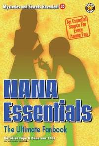 NANA Essentials: The Ultimate Fanbook (Mysteries and Secrets Revealed! 20)