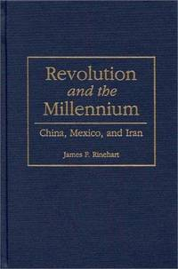 REVOLUTION AND THE MILLENNIUM China, Mexico, and Iran