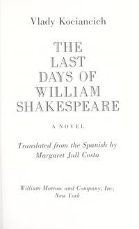 Last Days of William Shakespeare by  Vlady Kociancich - First American Edition - 1991 - from Bookmarc's and Biblio.com