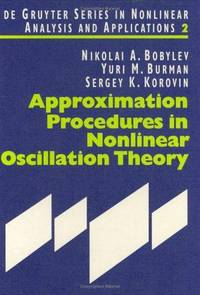 Approximation Procedures in Nonlinear Oscillation Theory (De Gruyter Series in Nonlinear Analysis & Applications) (Volume 2) by Nikolai A. Bobylov - Hardcover - 1994 - from Anybook Ltd (SKU: 6844283)