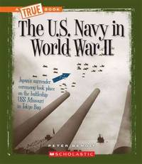 The U.S. Navy in World War II (True Books)