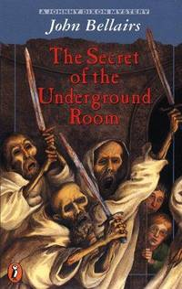 The Secret of the Underground Room: A Johnny Dixon, Professor Childermass Book