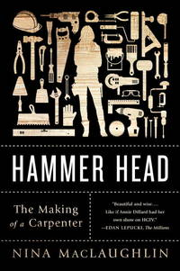 Hammer Head; The Making of a Carpenter