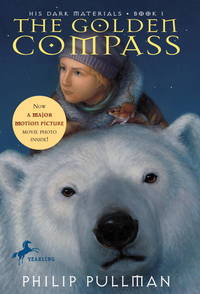 His Dark Materials: The Golden Compass (Book 1) by Pullman, Philip