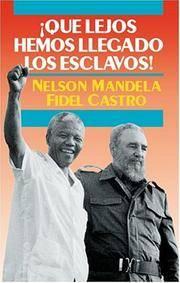 Qué lejos hemos llegado los esclavos : Sudáfrica y Cuba en el mundo de hoy (La Revolución...