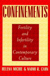 CONFINEMENTS FERTILITY AND INFERTILITY IN CONTEMPORARY CULTURE