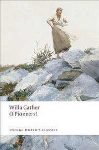 O Pioneers! (Oxford World's Classics)