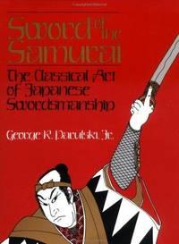 Sword Of The Samurai: The Classical Art Of Japanese Swordsmanship