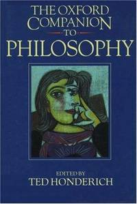 The Oxford Companion to Philosophy.