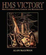 Hms 'Victory : Her Construction, Career and Restoration by  Alan McGowan - Hardcover - from Cloud 9 Books and Biblio.com
