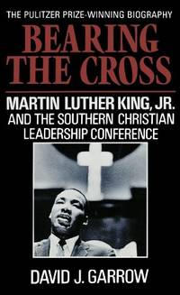 image of Bearing the Cross: Martin Luther King, Jr. and the Southern Christian Leadership Conference