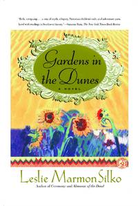 GARDENS IN THE DUNES: A Novel by  Leslie Marmon Silko - Paperback - from More Than Words Inc. and Biblio.com