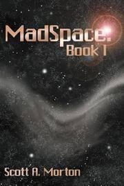 MadSpace: Book I