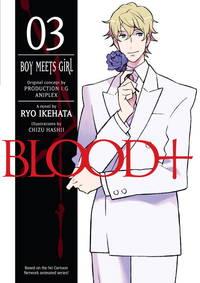 Blood+ Volume 3: Boy Meets Girl (Novel) (v. 3)