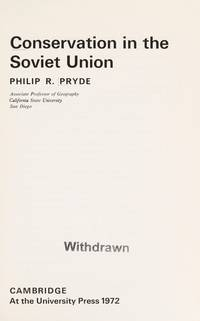 Conservation in the Soviet Union by  P.R Pryde - Hardcover - 1972 - from Anybook Ltd (SKU: 8578361)