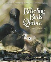 ATLAS of the Breeding Birds of Southern Quebec : The Breeding Birds of Quebec