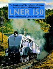 The London and North Eastern Railway - A Century and a Half of Progress - LNER 150