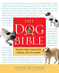 The Dog Bible,   Everything Your Dog Wants You to Know
