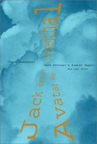 Jack Kerouac's Avatar Angel: His Last Novel