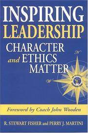 Inspiring Leadership  Character and Ethics Matter