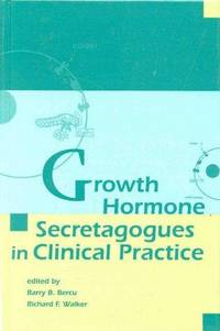 Growth Hormone Secretagogues In Clinical Practice by  Richard F.hard F  Barry B./Walker - Hardcover - from Dot Com Liquidators and Biblio.com