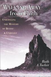 Walking Away from Faith, Unraveling the Mystery of Belief & Unbelief
