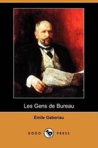 Les Gens de Bureau (Dodo Press) (French Edition)