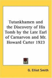 Tutankhamen and The Discovery Of His Tomb By the Late Earl Of Carnarvon and Mr Howard Carter 1923