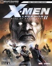 X-Men(tm) Legends II: Rise of Apocalypse Official Strategy Guide (Official Strategy Guides...