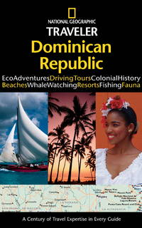 NATIONAL GEOGRAPHIC TRAVELER - DOMINICAN REPUBLIC Dominican Republic