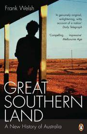 Great Southern Land : A New History of Australia