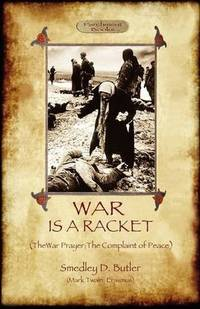image of War Is A Racket; with The War Prayer and The Complaint of Peace