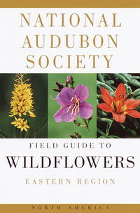 The Audobon Society Field Guide to North American Wildflowers